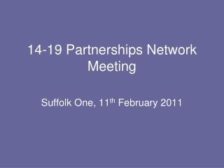 14-19 Partnerships Network Meeting