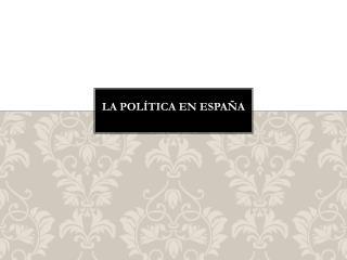 La política en ESpaña