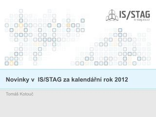 Novinky v  IS/STAG za kalend�?n� rok 2012