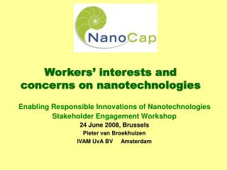 Enabling Responsible Innovations of Nanotechnologies Stakeholder Engagement Workshop