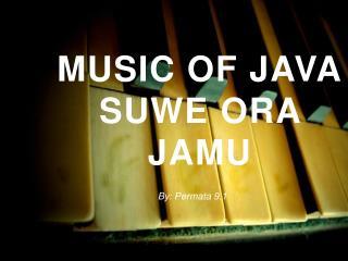 Music of Java Suwe Ora Jamu