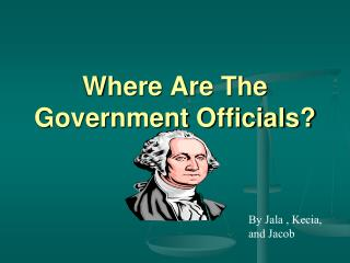Where Are The Government Officials?