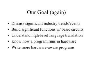 Our Goal (again)