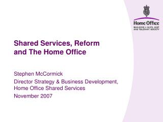 Shared Services, Reform and The Home Office