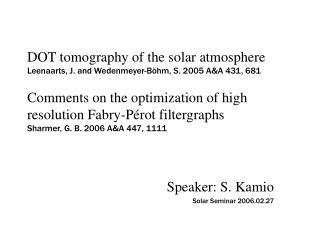 Speaker: S. Kamio Solar Seminar 2006.02.27