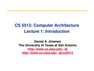 CS 5513: Computer Architecture Lecture 1: Introduction