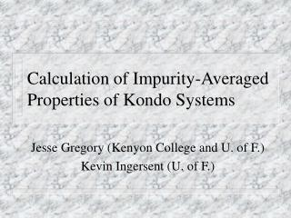 Calculation of Impurity-Averaged Properties of Kondo Systems