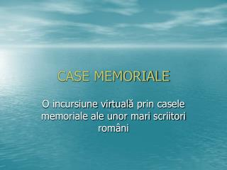 CASE MEMORIALE