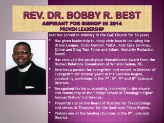 Rev. Dr. Bobby R. Best Aspirant  for Bishop in  2014 Proven Leadership