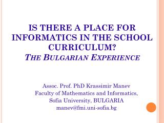 IS THERE A PLACE FOR INFORMATICS IN THE SCHOOL CURRICULUM? The Bulgarian Experience