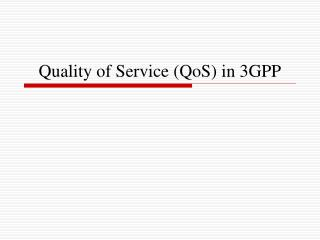 Quality of Service (QoS) in 3GPP