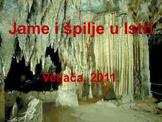 Jame i špilje u Istri