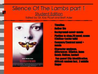 Silence Of The Lambs part 1 Student Edition Edited by: Dr. Kay Picart and Brett Ader