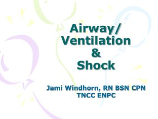 Airway/ Ventilation & Shock