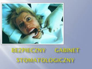 Bezpieczny     gabinet stomatologiczny
