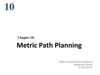 Metric Path Planning