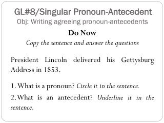 GL#8/Singular Pronoun-Antecedent Obj: Writing agreeing pronoun-antecedents