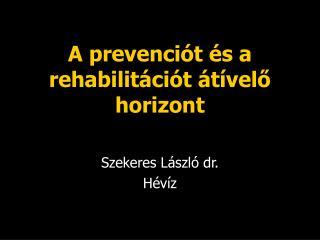 A prevenciót és a rehabilitációt átívelő horizont