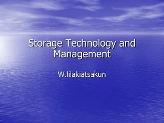 Storage Technology and  Management