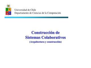 Construcción de Sistemas Colaborativos (Arquitectura y construcción)