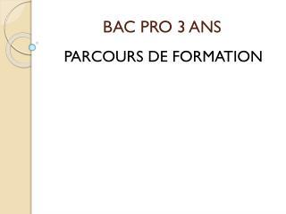 BAC PRO 3 ANS