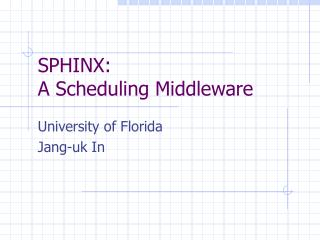 SPHINX:  A Scheduling Middleware