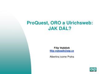 ProQuest, ORO a Ulrichsweb: JAK DÁL?