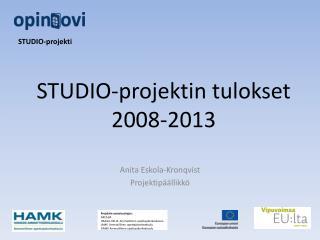 STUDIO-projektin tulokset 2008-2013