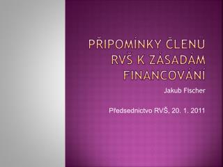 Připomínky členů RVŠ k Zásadám financování