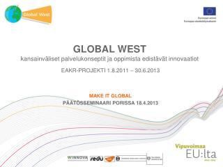 GLOBAL WEST kansainväliset palvelukonseptit ja oppimista edistävät innovaatiot