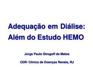 Adequação em Diálise: Além do Estudo HEMO