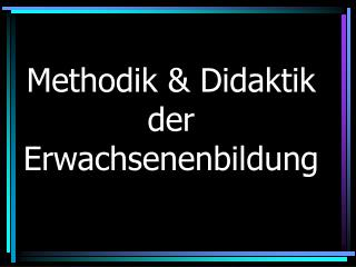 Methodik & Didaktik der Erwachsenenbildung