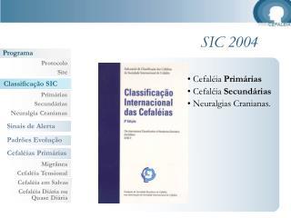 Cefal�ia  Prim�rias  Cefal�ia  Secund�rias  Neuralgias Cranianas .
