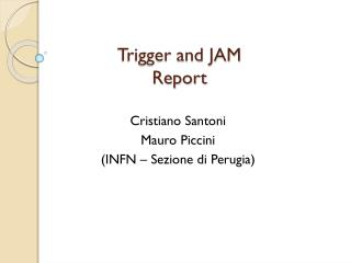 Trigger and JAM Report