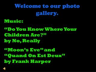 Welcome to our photo gallery.