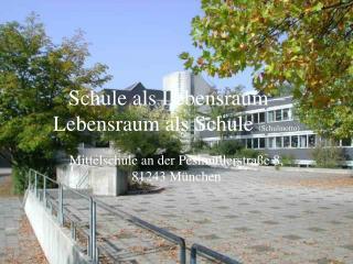 Schule als Lebensraum – Lebensraum als Schule  (Schulmotto)