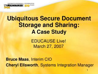 Ubiquitous Secure Document Storage and Sharing:  A Case Study
