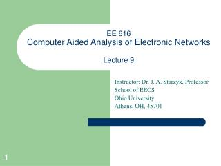 EE 616  Computer Aided Analysis of Electronic Networks Lecture 9