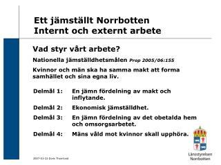 Ett jämställt Norrbotten Internt och externt arbete