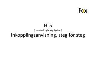 HLS   ( Handrail Lighting  System) Inkopplingsanvisning,  steg för steg