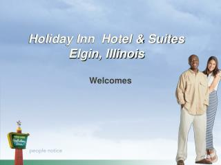 Holiday Inn  Hotel & Suites  Elgin, Illinois