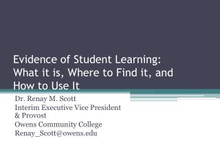 Evidence of Student Learning: What it is, Where to Find it, and  How to Use It