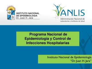 Programa Nacional de Epidemiolog�a y Control de Infecciones Hospitalarias