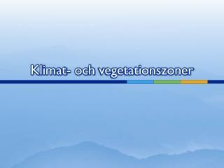 Klimat -  och vegetationszoner
