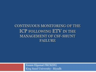 CONTINUOUS MONITORING OF THE ICP FOLLOWING ETV IN THE MANAGEMENT OF CSF-SHUNT FAILURE