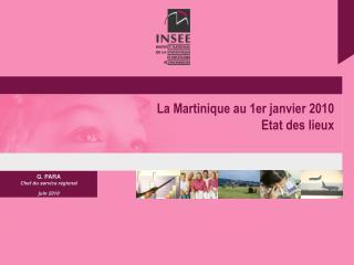 La Martinique au 1er janvier 2010 Etat des lieux