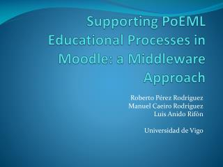 Supporting PoEML Educational Processes  in  Moodle : a Middleware  Approach