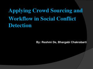 Applying Crowd Sourcing and Workflow in Social Conflict Detection