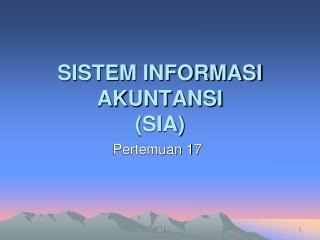 SISTEM INFORMASI AKUNTANSI (SIA)