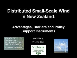 Distributed Small-Scale Wind in New Zealand:   Advantages, Barriers and Policy Support Instruments